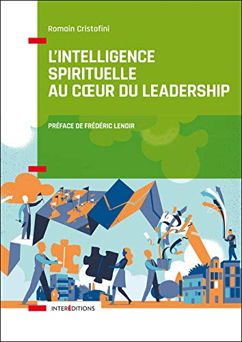 L'intelligence spirituelle au coeur du leadership par  Romain Cristofini