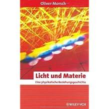 Licht und Materie: Eine Physikalische Beziehungsgeschichte (Erlebnis Wissenschaft)