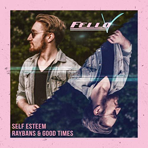 Self-Esteem / Raybans & Good Times