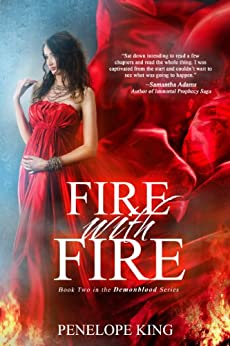 Fire with Fire (Demonblood Book 2) (English Edition) de [King, Penelope]