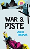 War & Piste by Alex Thomas