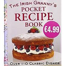 The Irish Granny's Pocket Recipe Book: Over 110 Classic Dishes
