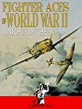 Fighter Aces of World War II: Knights in the Sky [OV]