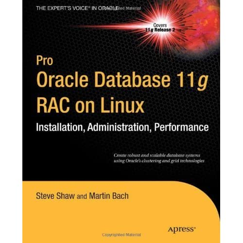 Pro Oracle Database 11g Rac on Linux (Expert's Voice in Oracle) by Julian Dyke;Steve Shaw;Martin Bach(2010-09-30)