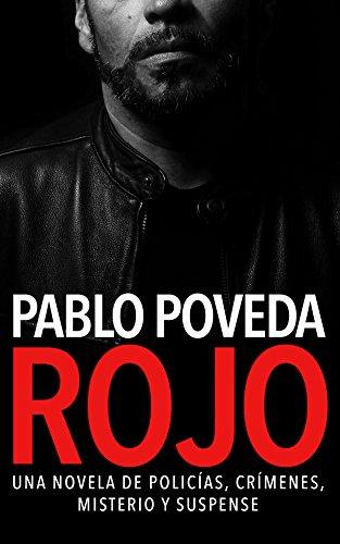 Rojo: Una novela de policías, crímenes, misterio y suspense (Detectives novela negra nº 1) (Spanish Edition)