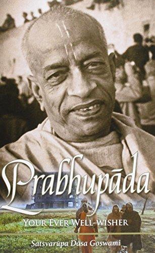 Prabhupada: Your Ever Well-wisher