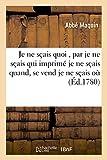Telecharger Livres Je ne scais quoi par je ne scais qui imprime je ne scais quand se vend je ne scais ou (PDF,EPUB,MOBI) gratuits en Francaise