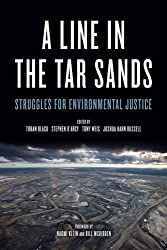 A Line In The Tar Sands : Struggles fo Environmental Justice