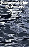 Kulturgeschichte des Wassers - Hartmut Böhme