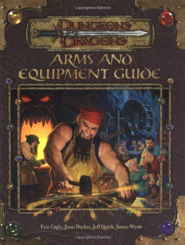 Arms and Equipment Guide (Dungeons and Dragons Accessory) by Eric Cagle (2003-04-01)