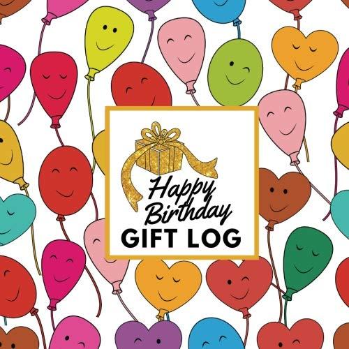 (Happy Birthday Gift Log: Present Receipt Log  for birthday Keepsake Registry Recorder Journal (Birthday Gift Logs, Band 8))