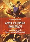 Anna Caterina Emmerich tra visioni di santi, angeli e anime del purgatorio