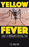 An ordinary mosquito bite is of no great consequence. But a simple bite from a mosquito that is infected with a virus that could develop into Yellow Fever is another story. Yellow Fever has broken out in the jungle areas of Brazil.  The incidence of ...