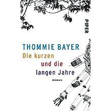 Die kurzen und die langen Jahre: Roman
