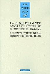 La place de «La NRF» dans la vie littéraire du XXe siècle: (1908-1943)