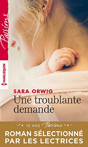 Une troublante demande (Passions) (French Edition)