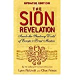 [(The Sion Revelation: Inside the Shadowy World of Europe's Secret Masters)] [Author: Lynn Picknett] published on (October, 2008)