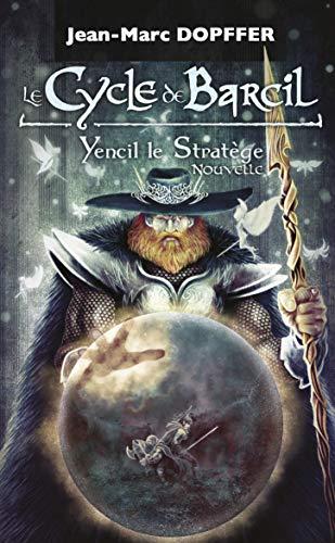 Couverture du livre Le Cycle de Barcil: Yencil le Stratège