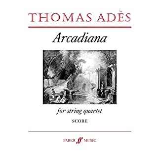 Arcadiana: String Quartet (score) (Faber Edition)