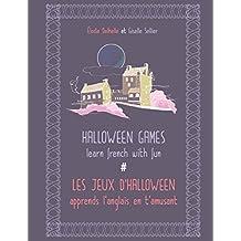 Halloween games / Les jeux d'Halloween: Learn french with fun / Apprends l'anglais en t'amusant