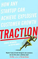Traction: How Any Startup Can Achieve Rapid Customer Growth