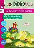 Le développement durable CE2 : Cahier d'activités Parcours de lecture...