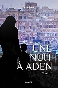 Une nuit à Aden, tome 2 par Emad Jarar