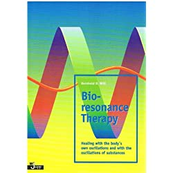 Bioresonance Therapy: Healing with the Body's Own Oscillations and with the Oscillations of Substances