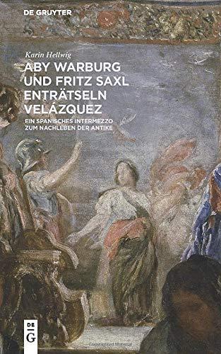 Aby Warburg und Fritz Saxl enträtseln Velázquez: Ein spanisches Intermezzo zum Nachleben der Antike