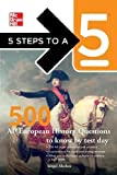 5 Steps to a 5 500 AP European History Questions to Know by Test Day (5 Steps to a 5 on the Advanced Placement Examinations Series) by Alschen, Sergei, editor - Evangelist, Thomas A. 1st (first) Edition [Paperback(2012/7/31)]