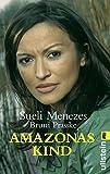 Amazonaskind - Sueli Menezes, Bruni Prasske