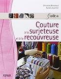Guide de couture à la surjeteuse et à la recouvreuse