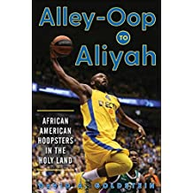 Alley-Oop to Aliyah: African American Hoopsters in the Holy Land