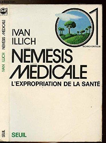 Némésis médicale. L'expropriation de la santé.