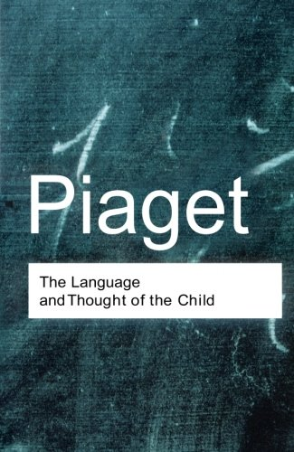 the-language-and-thought-of-the-child-routledge-classics