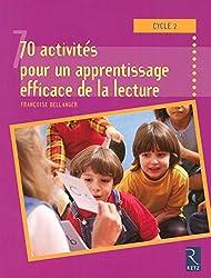 Cycle 2 : 70 activités pour un apprentissage efficace de la lecture