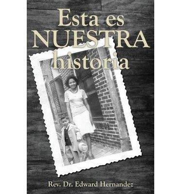 [ ESTA ES NUESTRA HISTORIA (SPANISH) ] Esta Es Nuestra Historia (Spanish)...