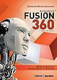 Autodesk Fusion 360. Modelamento, Montagens e Design