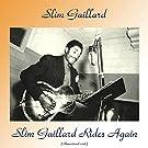 Slim Gaillard Rides Again (Remastered 2018)