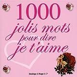 1000 jolis mots pour dire je t'aime