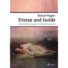 Tristan und Isolde: Handlung in drei Aufzügen. WWV 90. Klavierauszug. (Wagner Urtext-Klavierauszüge)