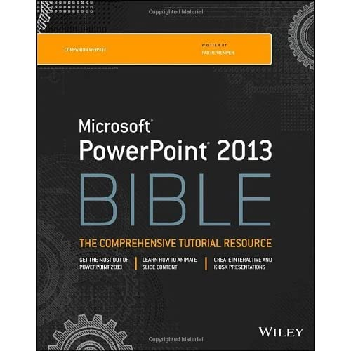 PowerPoint 2013 Bible by Faithe Wempen (Editor) › Visit Amazon's Faithe Wempen Page search results for this author Faithe Wempen (Editor) (9-Apr-2013) Paperback