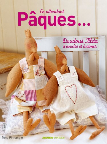En attendant pâques... : Doudous et petits personnages Tilda à coudre