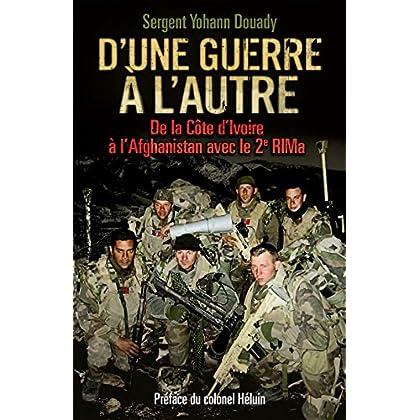 D'une guerre à l'autre: De la Côte d'Ivoire à l'Afghanistan avec le 2e RIMa