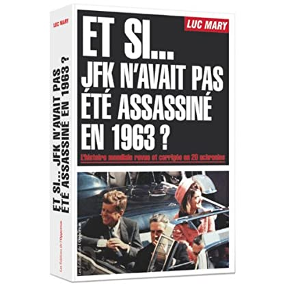 Et si JFK n'avait pas été assassiné en 1963 ?