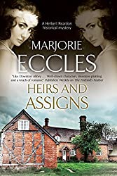 Heirs and Assigns: A new British country house murder mystery series (Herbert Reardon Historical Mysteries) by Marjorie Eccles (2016-08-01)