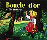 Boucle D'or ET Les Trois Ours: Written by Rose Celli, 2007 Edition, Publisher: Editions Flammarion [Paperback]