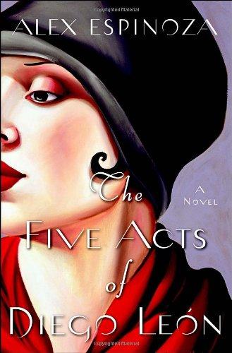 The Five Acts of Diego Leon par Alex Espinoza