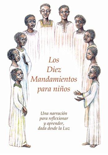 Descargar Libro Los Diez Mandamientos para niños: Una narración para reflexionar y aprender, dada desde la Luz de Gabriele