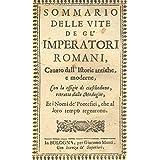 Sommario delle vite de gl' Imperatori Romani, cavato dall' Istor (Italian Edition)